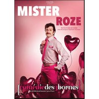 Affiche One man/woman show  MISTER ROZE © Fnac Spectacles