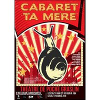 Affiche Théâtre musical  CABARET TA MERE © Fnac Spectacles