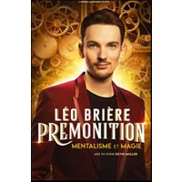 Affiche Spectacle de magie  LEO BRIERE - PREMONITION © Fnac Spectacles