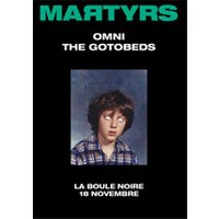 Affiche Rock  MARTYRS 01 : OMNI + THE GOTOBEDS © Fnac Spectacles
