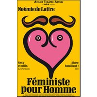 Affiche One man/woman show  NOEMIE DE LATTRE © Fnac Spectacles