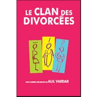 Affiche One man/woman show  LE CLAN DES DIVORCEES © Fnac Spectacles