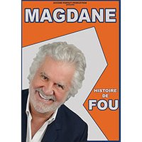 Affiche One man/woman show  ROLAND MAGDANE © Fnac Spectacles