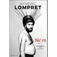 Affiche Humoristes  AYMERIC LOMPRET © Fnac Spectacles