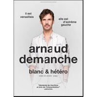 Affiche One man/woman show  ARNAUD DEMANCHE © Fnac Spectacles