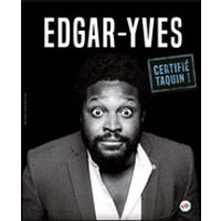 Affiche One man/woman show  EDGAR YVES - CERTIFIE TAQUIN © Fnac Spectacles
