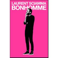Affiche One man/woman show  LAURENT SCIAMMA - BONHOMME © Fnac Spectacles