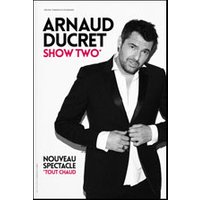Affiche One man/woman show  ARNAUD DUCRET - SHOW TWO © Fnac Spectacles
