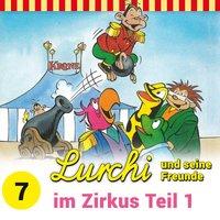 Lurchi und seine Freunde: im Zirkus Teil1 (Folge 7)
