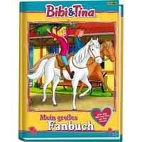 Bibi & Tina: Mein großes Fanbuch