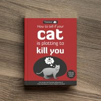 How To Tell If Your Cat Is Plotting To Kill You - Books Gifts