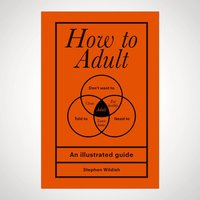 How To Adult: An Illustrated Guide - Adult Gifts