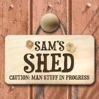 Personalised Caution Man Stuff Shed Sign - Gadgets Gifts
