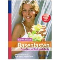 Basenfasten - Das Gesundheitserlebnis