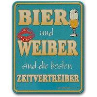 Funschild -Bier und Weiber sind die besten Zeitvertreiber-