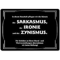 Schwarzer Humor - In diesem Haushalt pflegen wir die Künste des SARKASMUS der...