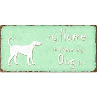 "Dekoschild ""my home is where my dog is"" 300 x 150 mm mint"