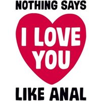 'Nothing Says I Love You Like Anal
