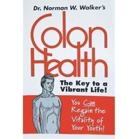 Health Book   Colon Health by Norman Walker