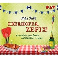 Eberhofer, zefix! Geschichten vom Franzl, 1 Audio-CD Hörbuch