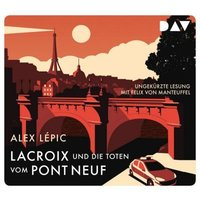 Lacroix und die Toten vom Pont Neuf. Sein erster Fall, 5 Audio-CD Hörbuch