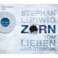 Zorn - Vom Lieben und Sterben, 6 Audio-CDs Hörbuch