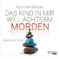 Das Kind in mir will achtsam morden, 6 Audio-CD Hörbuch