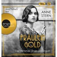 Fräulein Gold - Der Himmel über der Stadt, MP3-CD Hörbuch