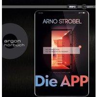 Die APP - Sie kennen dich. Sie wissen, wo du wohnst., 1 Audio-CD, Hörbuch