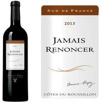 Jamais Renoncer 2013 Côtes du Roussillon - Vin rouge des Côtes du Roussillon