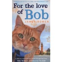 Image of For the love of Bob - James Bowen
