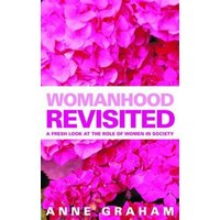 Image of Womanhood revisited - Anne Graham Lotz