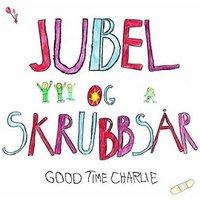 Image of Good Time Charlie - Junel Og Skrubbsar