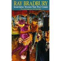 Image of Something wicked this way comes - Ray Bradbury