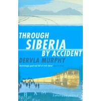 Image of Through Siberia by accident - Dervla Murphy