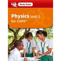 Image of Physics for CAPE Unit 2, A CXC Study Guide - Terry David