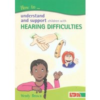 Image of How to understand and support children with hearing difficulties - Wendy Brown