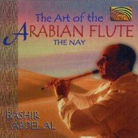 Image of Bashir Abdel Al - The Art Of The Arabian Flute: The Nay
