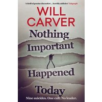 Image of Nothing important happened today - Will Carver