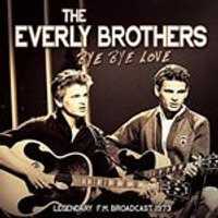 Everly Brothers (The) - Bye Bye Love (Radio Broadcast) (Music CD)