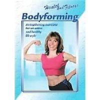Health And Fitness - Bodyforming (Strengthening Exercises For An Active And Healthy Lifestyle)