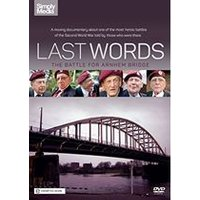 Last Words: The Battle for Arnhem Bridge