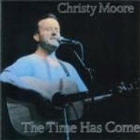 Christy Moore - Time Has Come, The (Music CD)