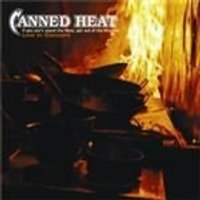 Canned Heat - If You Cant Stand The Heat Get Out Of The Kitchen (Live In Concert) (Music CD)