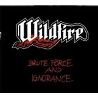Wildfire - Brute Force and Ignorance (Music CD)