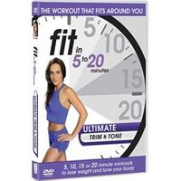 Fit in 5 to 20 Minutes - Ultimate Trim and Tone