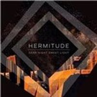 Hermitude - Dark Night Sweet Light (Music CD)