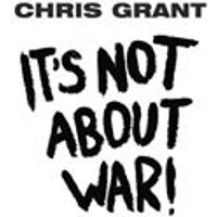 Chris Grant - It s Not About War! (Music CD)