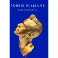 Robbie Williams - Take The Crown - Regal Edition [Standard CD] (Music CD)
