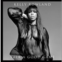 Kelly Rowland - Talk a Good Game (Music CD)